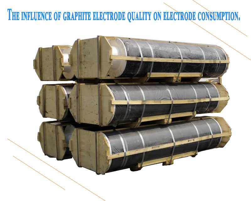 The influence of graphite electrode qual